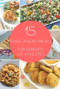 15 MAKE AHEAD MEALS FOR PARENTS OF ATHLETES